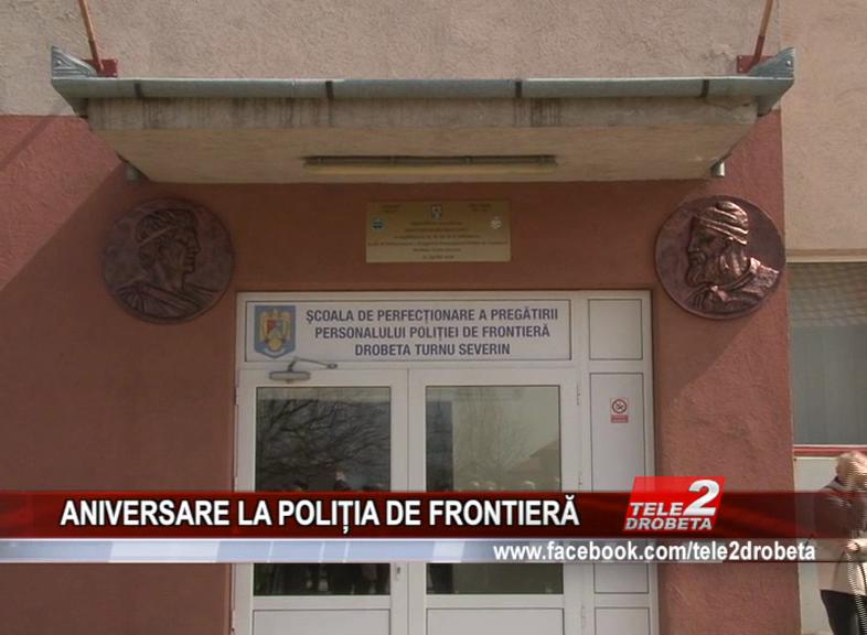 ANIVERSARE LA POLITIA DE FRONTIERA