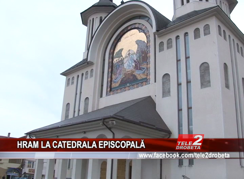 HRAM LA CATEDRALA EPISCOPALĂ