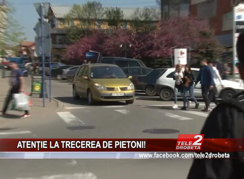 ATENȚIE LA TRECEREA DE PIETONI!