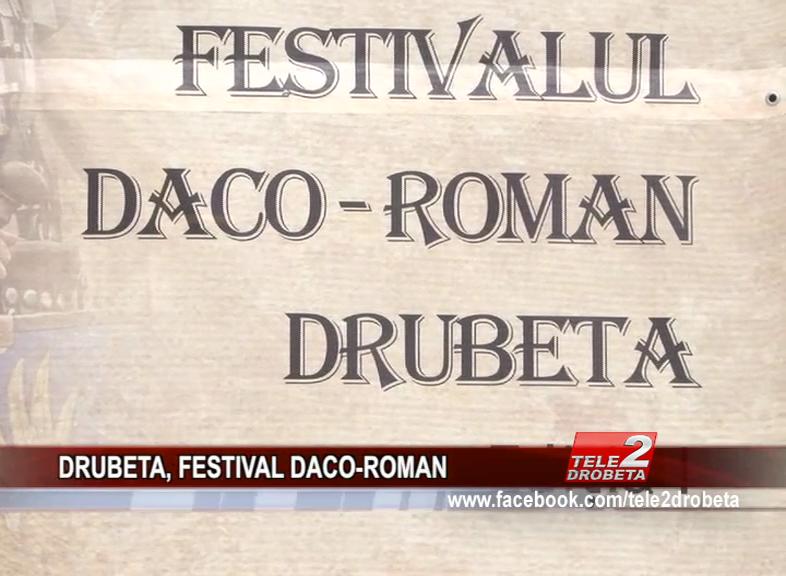 DRUBETA, FESTIVAL DACO-ROMAN