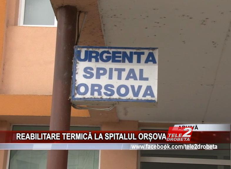 REABILITARE TERMICĂ LA SPITALUL ORȘOVA