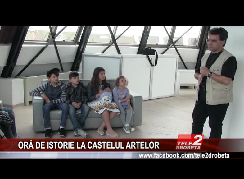 ORĂ DE ISTORIE LA CASTELUL ARTELOR