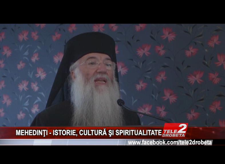 MEHEDINŢI – ISTORIE, CULTURĂ ŞI SPIRITUALITATE