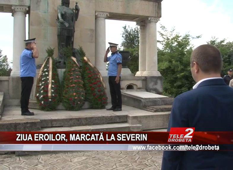 ZIUA EROILOR, MARCATĂ LA SEVERIN