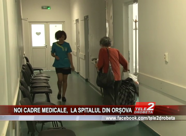 NOI CADRE MEDICALE,  LA SPITALUL DIN ORȘOVA