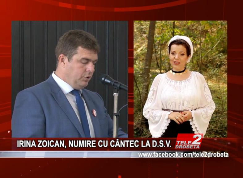 IRINA ZOICAN, NUMIRE CU CÂNTEC LA D.S.V.