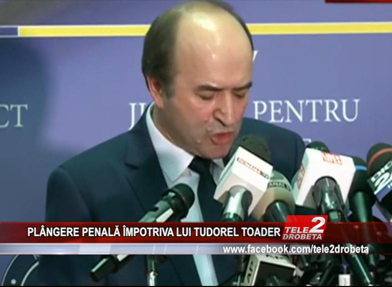 PLÂNGERE PENALĂ ÎMPOTRIVA LUI TUDOREL TOADER