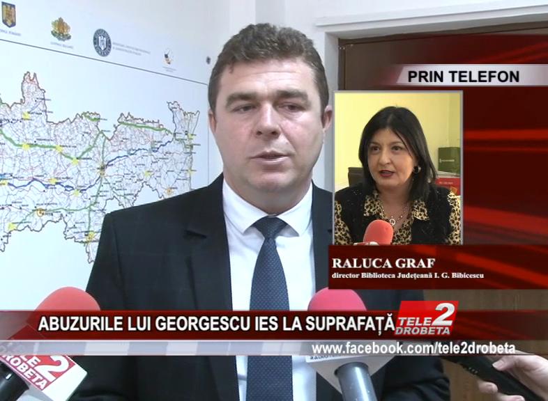ABUZURILE LUI GEORGESCU IES LA SUPRAFAȚĂ