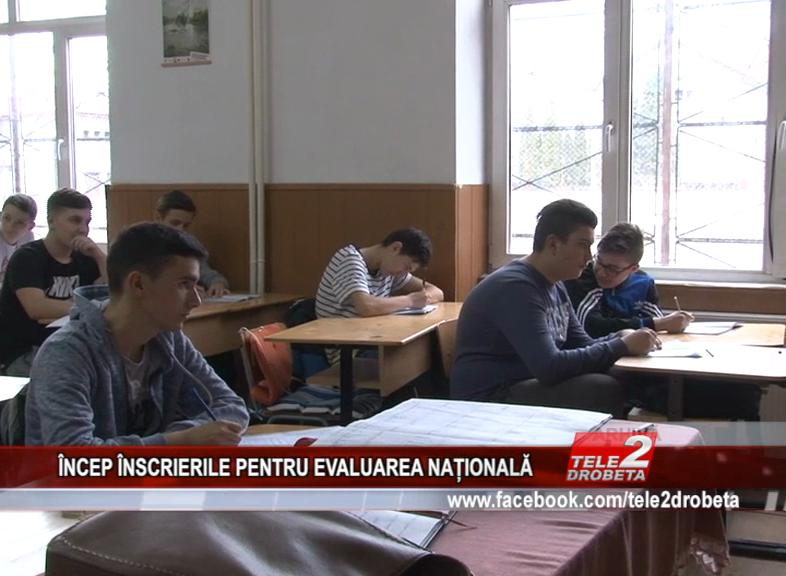 ÎNCEP ÎNSCRIERILE PENTRU EVALUAREA NAȚIONALĂ