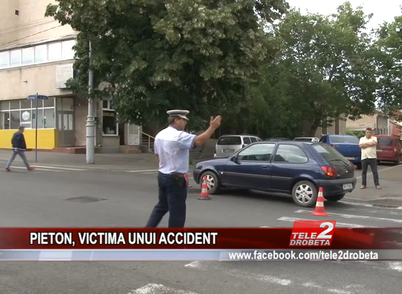 PIETON, VICTIMA UNUI ACCIDENT
