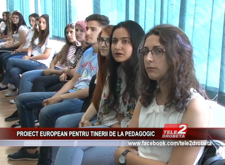 PROIECT EUROPEAN PENTRU TINERII DE LA PEDAGOGIC