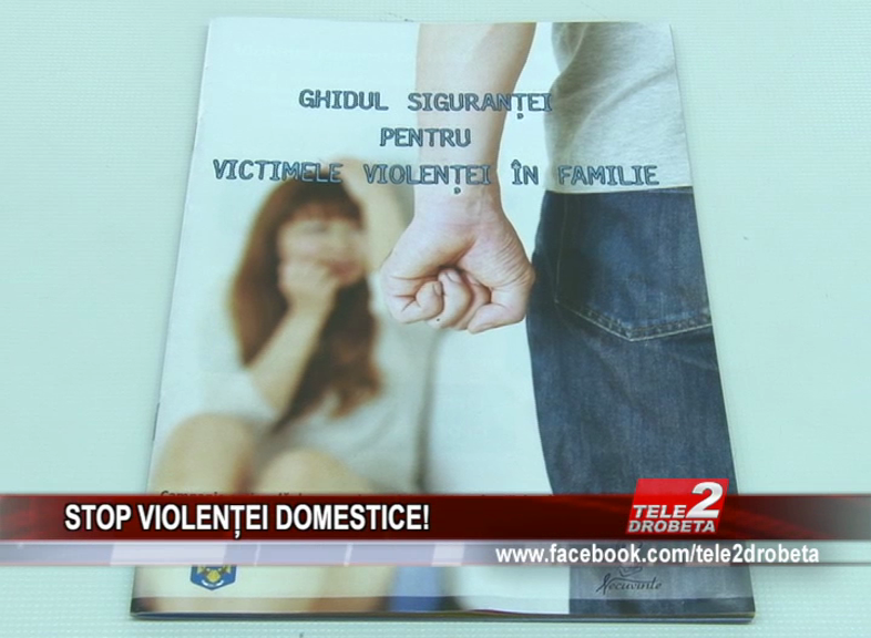 STOP VIOLENȚEI DOMESTICE!