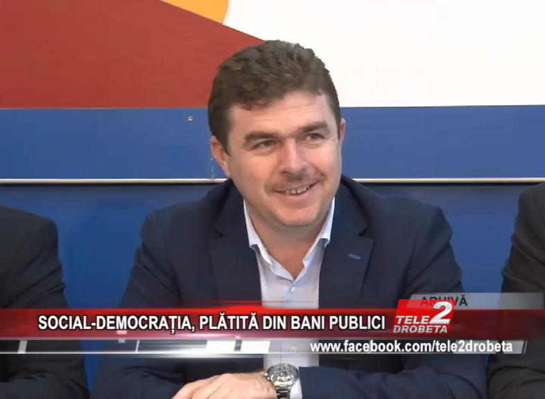 SOCIAL-DEMOCRAȚIA, PLĂTITĂ DIN BANI PUBLICI