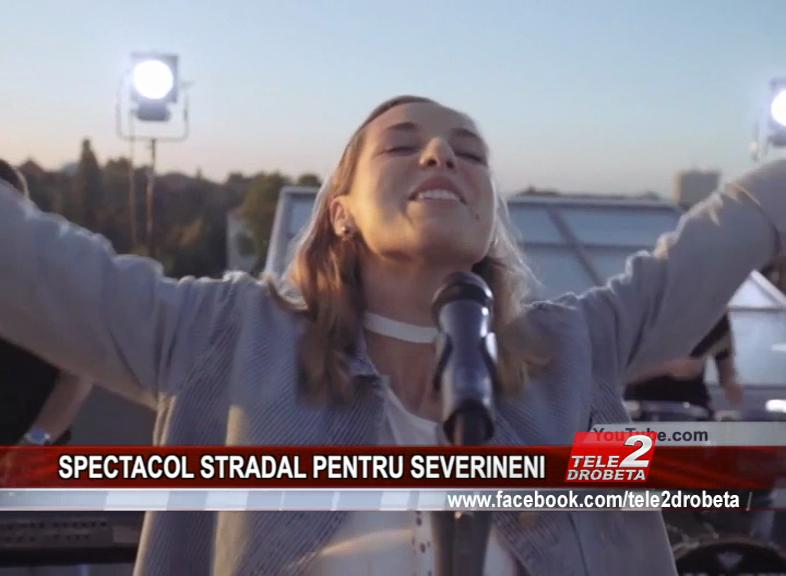 SPECTACOL STRADAL PENTRU SEVERINENI