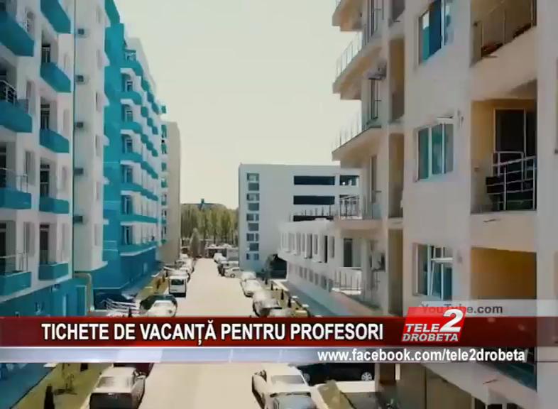 TICHETE DE VACANȚĂ PENTRU PROFESORI
