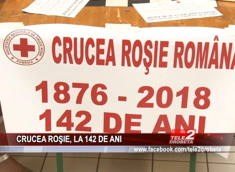 CRUCEA ROŞIE, LA 142 DE ANI