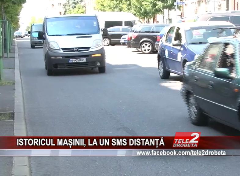 ISTORICUL MAȘINII, LA UN SMS DISTANȚĂ