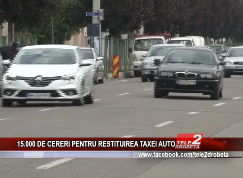 15.000 DE CERERI PENTRU RESTITUIREA TAXEI AUTO