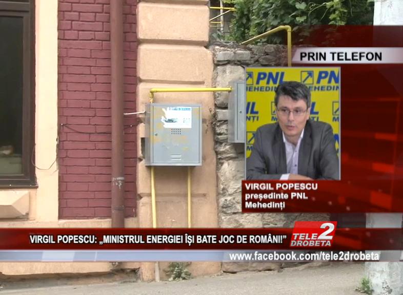 """VIRGIL POPESCU: """"MINISTRUL ENERGIEI ÎȘI BATE JOC DE ROMÂNI!"""""""