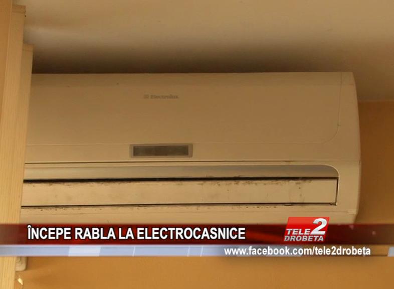 ÎNCEPE RABLA LA ELECTROCASNICE