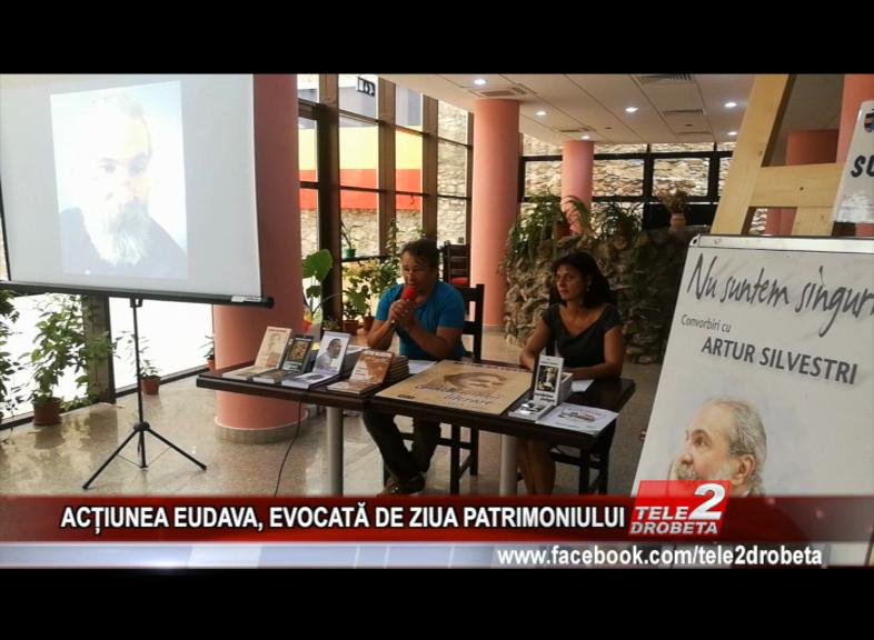 ACȚIUNEA EUDAVA, EVOCATĂ DE ZIUA PATRIMONIULUI