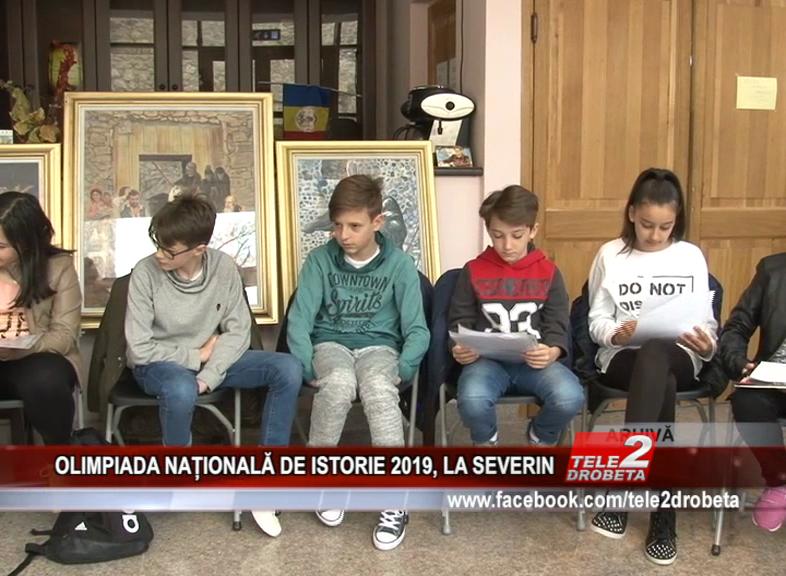 OLIMPIADA NAȚIONALĂ DE ISTORIE 2019, LA SEVERIN