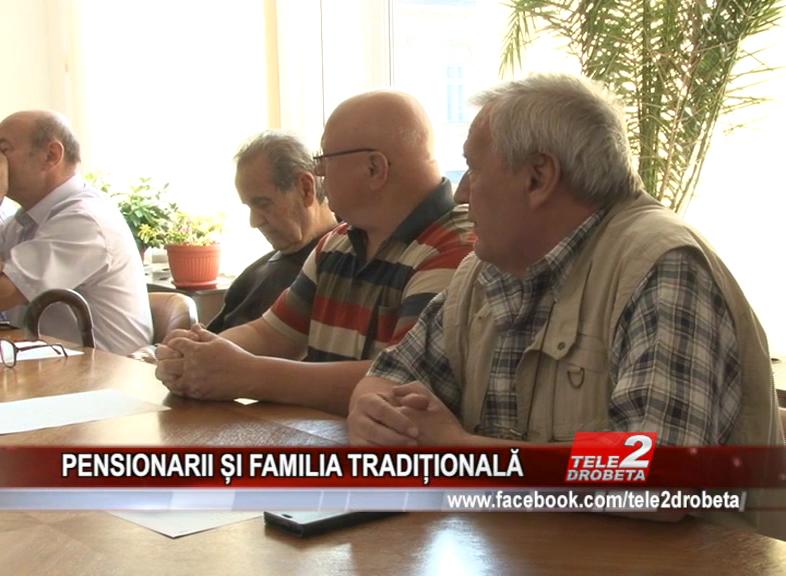 PENSIONARII ȘI FAMILIA TRADIȚIONALĂ