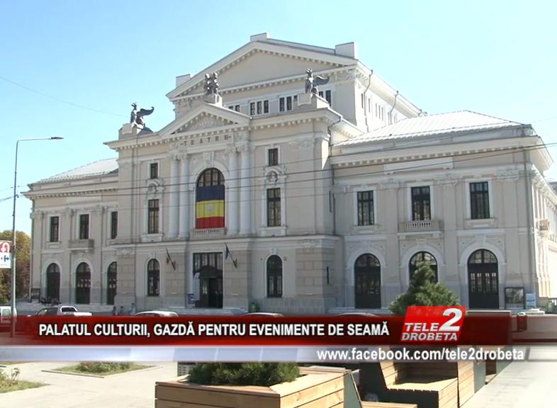 PALATUL CULTURII, GAZDĂ PENTRU EVENIMENTE DE SEAMĂ