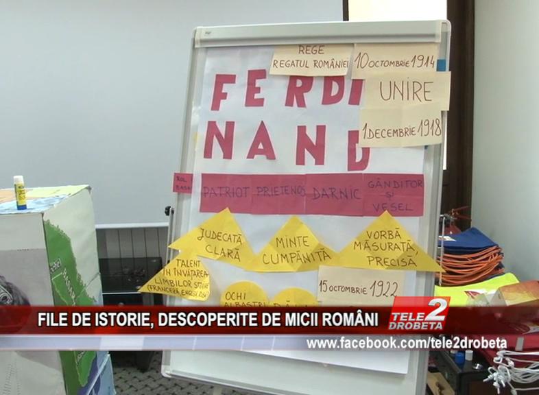 FILE DE ISTORIE, DESCOPERITE DE MICII ROMÂNI