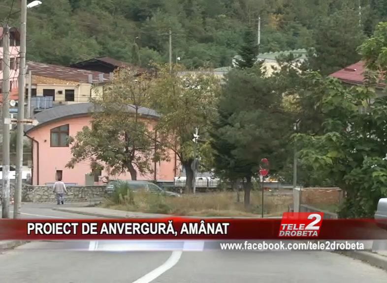 PROIECT DE ANVERGURĂ, AMÂNAT