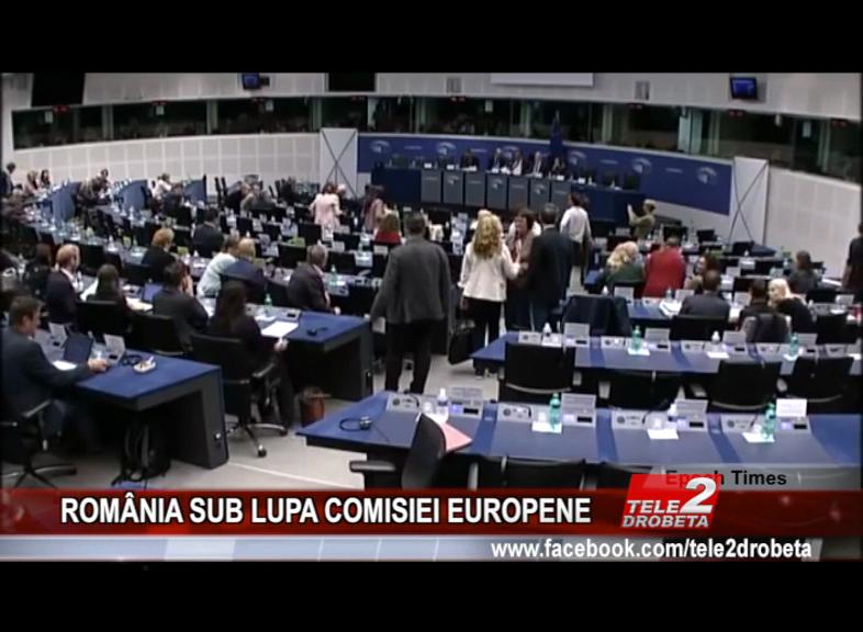 ROMÂNIA SUB LUPA COMISIEI EUROPENE