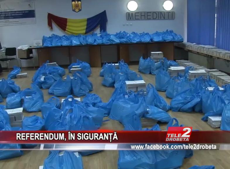 REFERENDUM, ÎN SIGURANȚĂ