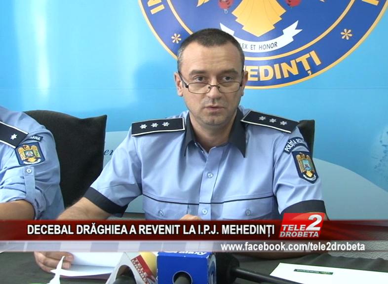 DECEBAL DRĂGHIEA A REVENIT LA I.P.J. MEHEDINȚI