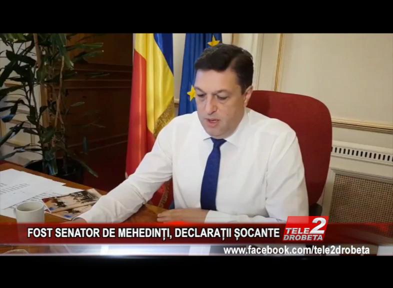 FOST SENATOR DE MEHEDINȚI, DECLARAȚII ȘOCANTE