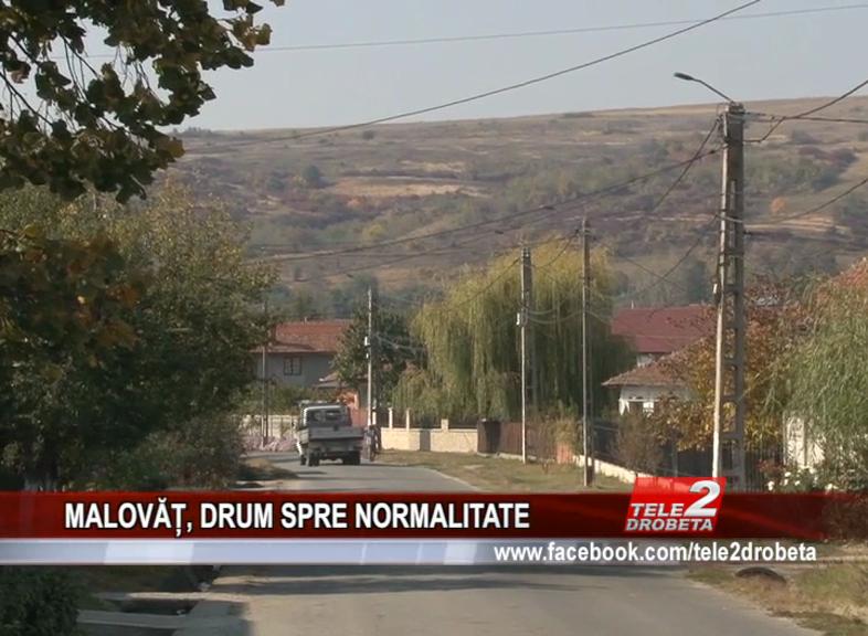 MALOVĂȚ, DRUM SPRE NORMALITATE