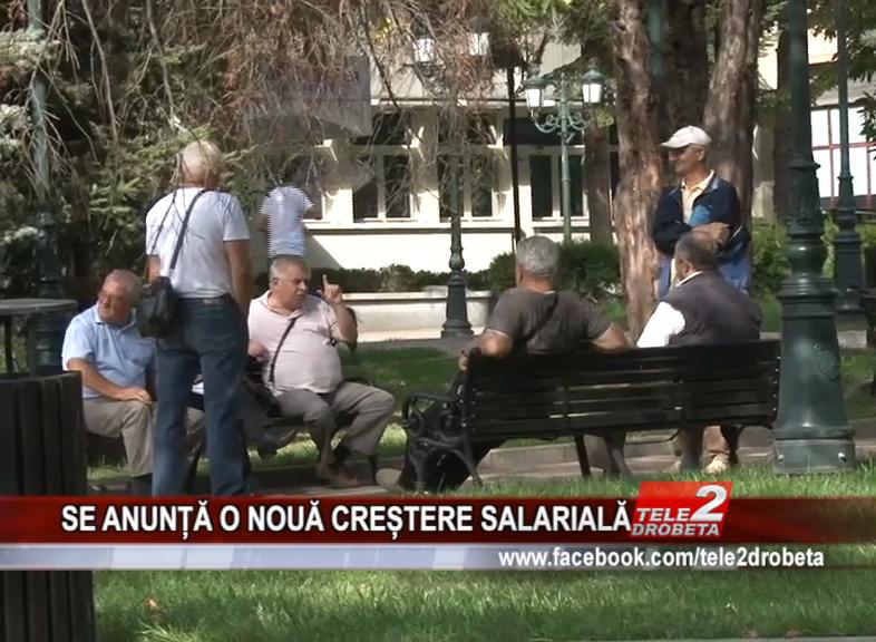 SE ANUNȚĂ O NOUĂ CREȘTERE SALARIALĂ