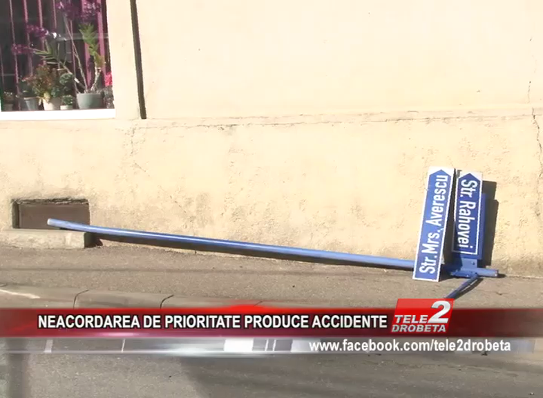 NEACORDAREA DE PRIORITATE PRODUCE ACCIDENTE