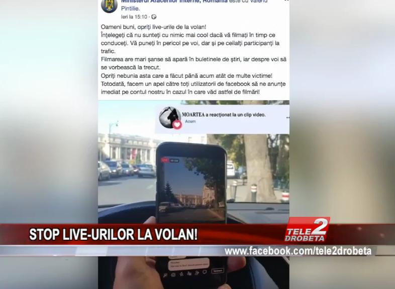 STOP LIVE-URILOR LA VOLAN!