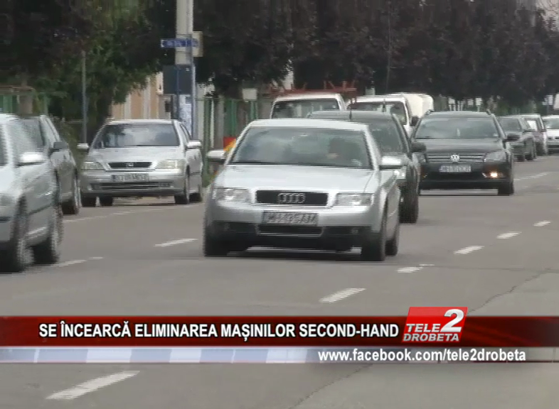 SE ÎNCEARCĂ ELIMINAREA MAȘINILOR SECOND-HAND