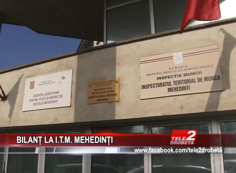 BILANȚ LA I.T.M. MEHEDINȚI
