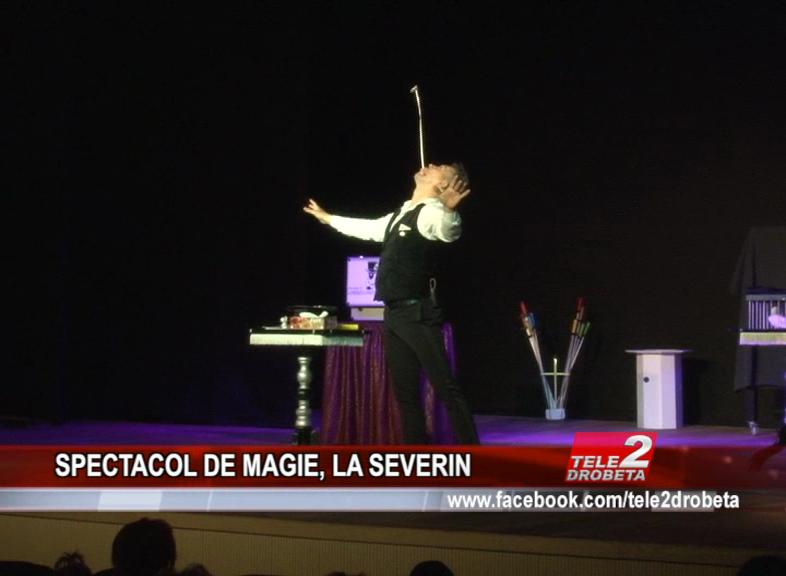 SPECTACOL DE MAGIE, LA SEVERIN