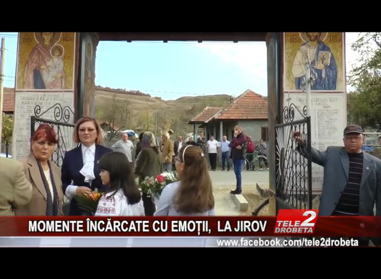 MOMENTE ÎNCĂRCATE CU EMOȚII, LA JIROV