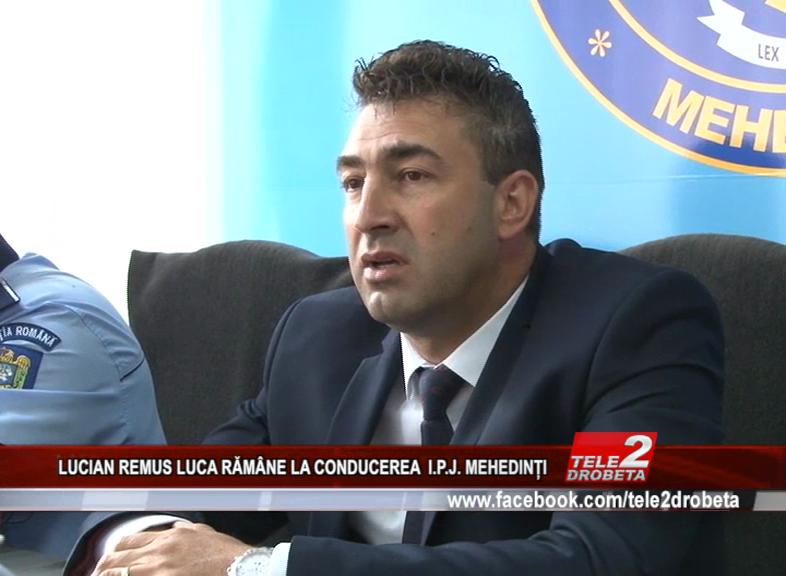LUCIAN REMUS LUCA RĂMÂNE LA CONDUCEREA I.P.J. MEHEDINTI