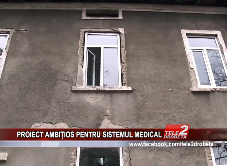 PROIECT AMBIȚIOS PENTRU SISTEMUL MEDICAL
