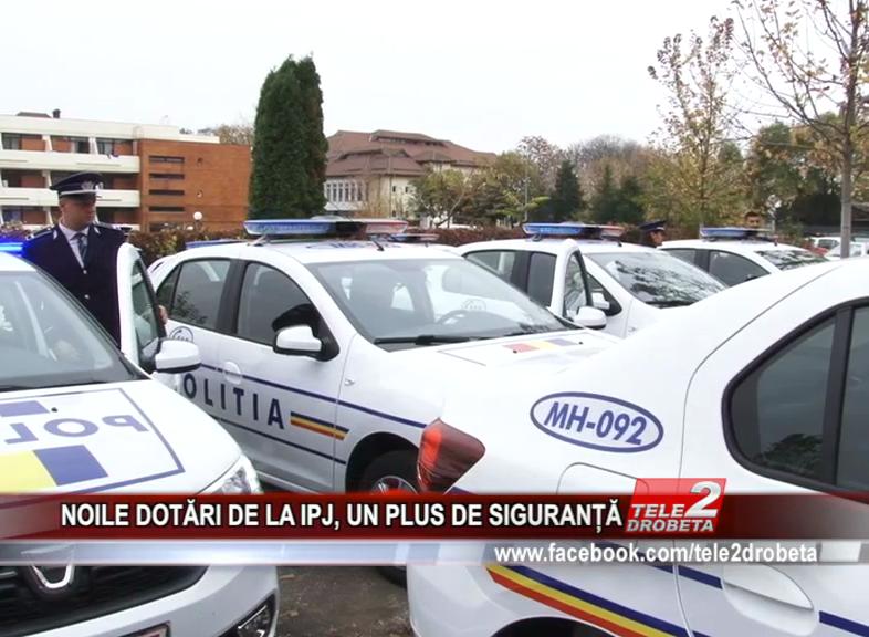NOILE DOTĂRI DE LA IPJ, UN PLUS DE SIGURANȚĂ