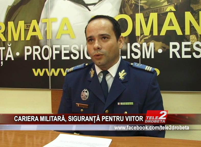 CARIERA MILITARĂ, SIGURANȚĂ PENTRU VIITOR