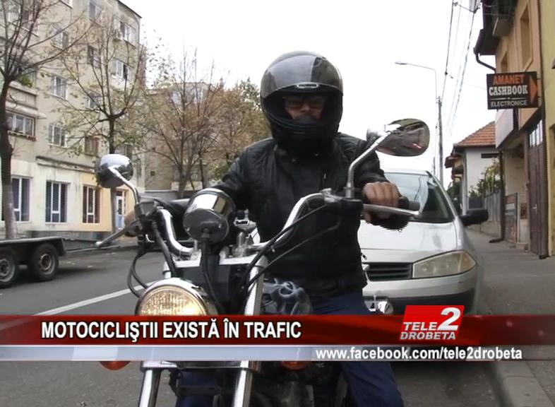 MOTOCICLIŞTII EXISTĂ ÎN TRAFIC