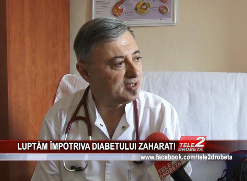 LUPTĂM ÎMPOTRIVA DIABETULUI ZAHARAT!