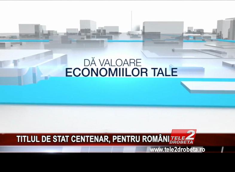 TITLUL DE STAT CENTENAR, PENTRU ROMÂNI