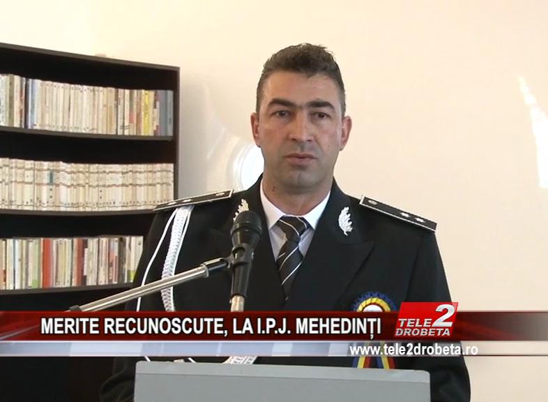 MERITE RECUNOSCUTE, LA I.P.J. MEHEDINȚI